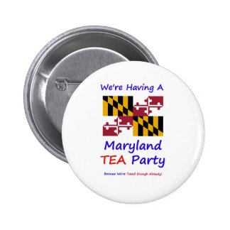 Maryland TEA Party - We re Taxed Enough Already Buttons