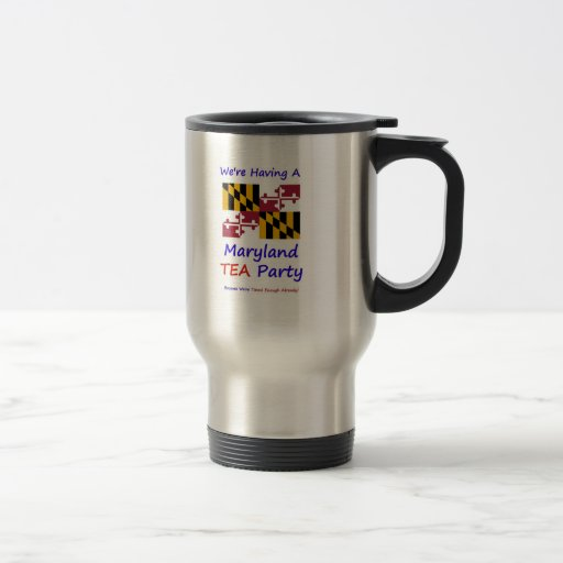 Maryland TEA Party - We're Taxed Enough Already! Coffee Mug