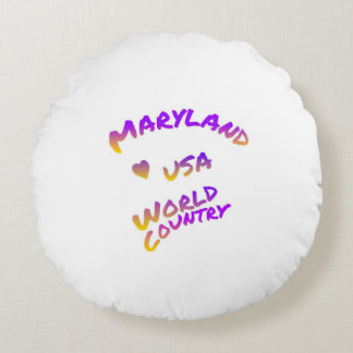 Maryland usa world country, colorful text art round pillow
