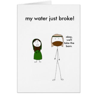 Mary's Water Breaks Greeting Card