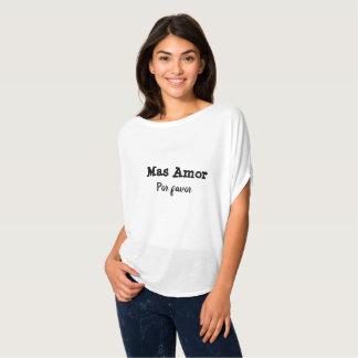 Mas Amor Por Favor T-Shirt