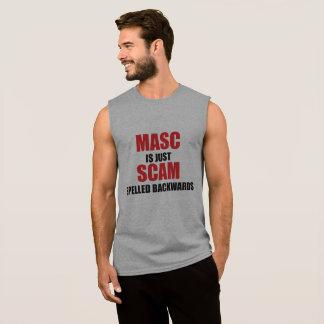 MASC IS JUST SCAM SPELLED BACKWARDS SLEEVELESS SHIRT
