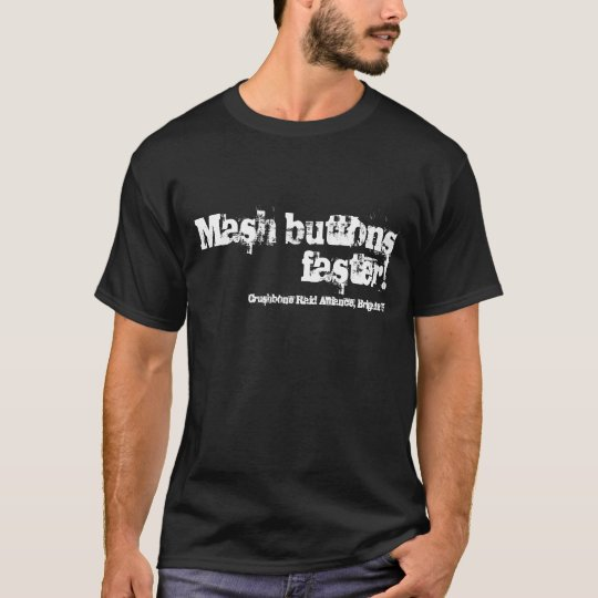 Mash Buttons Faster! T-Shirt