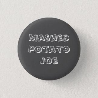Mashed Potato Joe 1 Inch Round Button