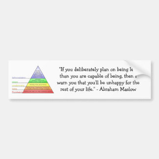 Maslow's Hierarchy of needs Bumper Sticker