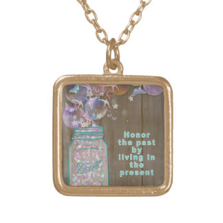 Mason Jar Honor the Past by Living in the Present Gold Plated Necklace
