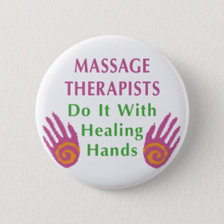 Massage Therapists Do It With Healing hands 2 Inch Round Button