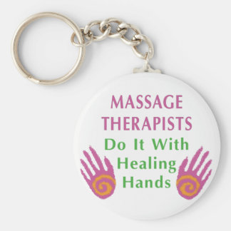 Massage Therapists Do It With Healing hands Key Chain