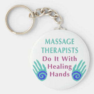 Massage Therapists Do It With Healing hands Key Chains