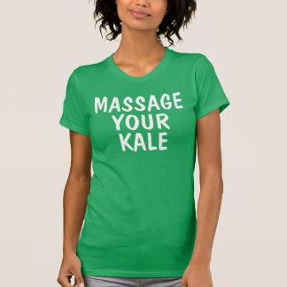 Massage your Kale T-shirts