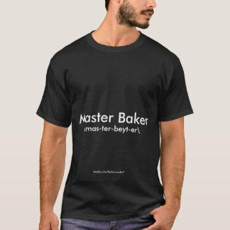 Master Baker \mas-ter-beyt-er\ T-Shirt