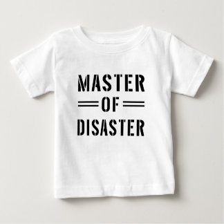Master of Disaster Baby T-Shirt