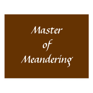 Master of Meandering. Hiking Walking. Brown Custom Postcard