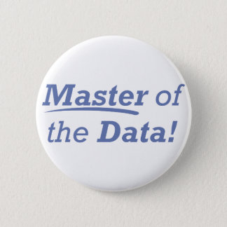 Master of the Data! 2 Inch Round Button