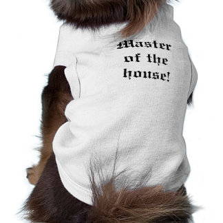 Master of the house! pet shirt