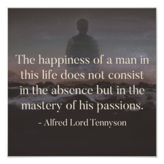 Mastery of passions - Tennyson quote poster