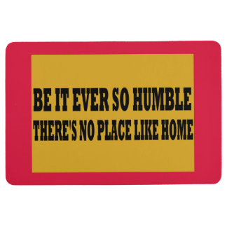 Mat - 'Be it Ever so Humble. . .'