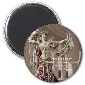 Mata Hari Bellydance Dancer Quote Magnet
