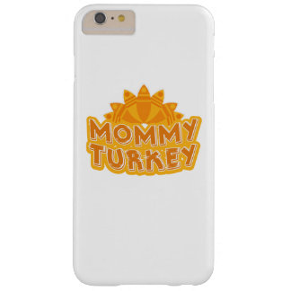 Matching Thanksgiving for Mom Mommy Turkey Barely There iPhone 6 Plus Case
