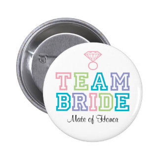 Mate of Honor Team Bride Button