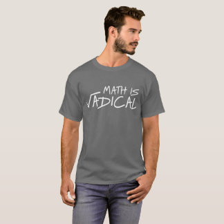 Math is Radical funny algebra humor T-Shirt