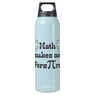Math makes me Pers-PI-re - Funny Math Pi Slogan Insulated Water Bottle