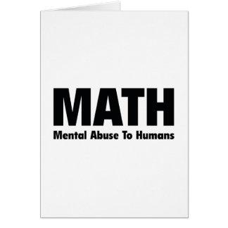MATH Mental Abuse To Humans Card