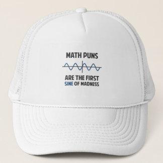 Math Puns First Sine of Madness Trucker Hat
