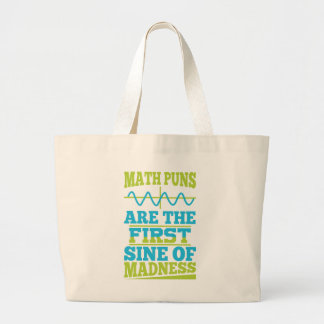 Math Puns Sine of madness! Math Teacher Joke Tote