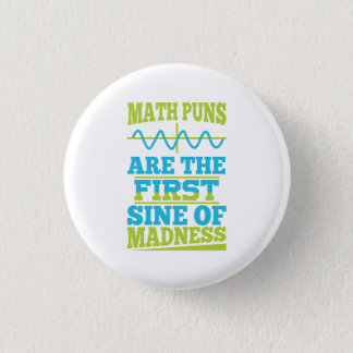 Math Puns Sine of madness! Teacher Joke Button