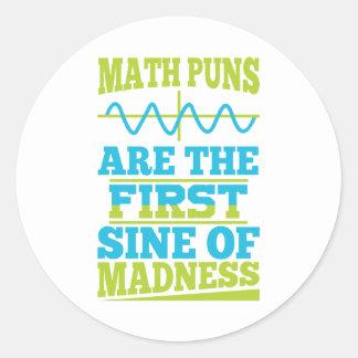 Math Puns Sine of madness! Teacher Joke Sticker