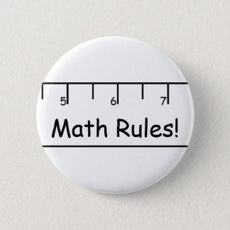 Math Rules! 2 Inch Round Button