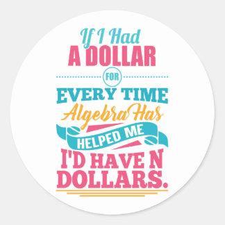Math Teacher Algebra Equation Pun N Dollars Sticke Classic Round Sticker