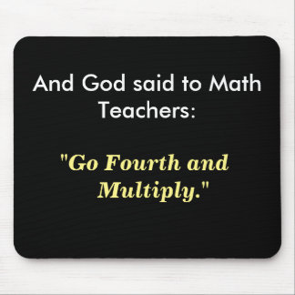 Math Teacher Gift Idea - Funny God Joke Quote Mouse Pad
