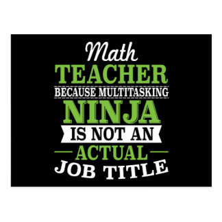 Math Teacher Multitasking Ninja not a job title Postcard