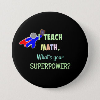 Math Teacher, Superhero 3 Inch Round Button