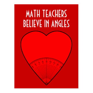 Math Teachers Believe In Angles Postcard
