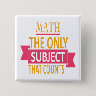 Math. The only subject that counts. Math Pun Joke 2 Inch Square Button