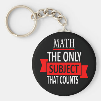 Math. The only subject that counts. Math Pun Joke Keychain