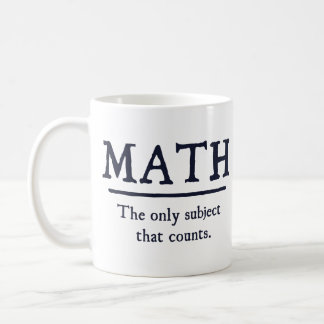 Math The Only Subject That Counts Classic White Coffee Mug