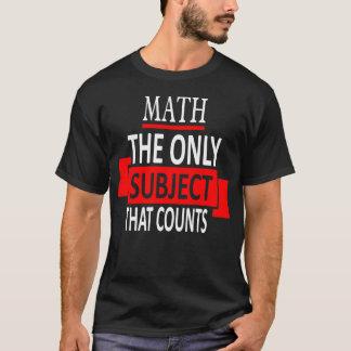 Math The only subject that counts! Pun Teacher App T-Shirt