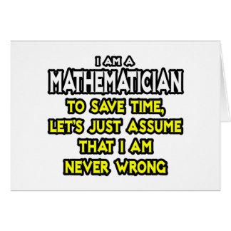 Mathematician...Assume I Am Never Wrong Card