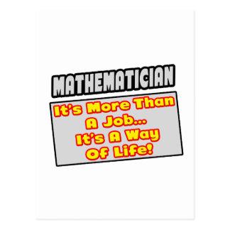 Mathematician...More Than Job, Way of Life Postcard