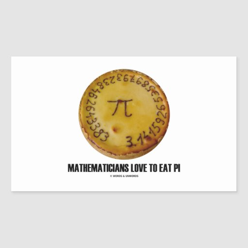 Mathematicians Love To Eat Pi (Pi On A Pie) Rectangle Sticker