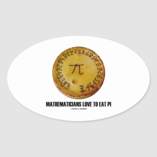 Mathematicians Love To Eat Pi (Pi On A Pie) Oval Stickers