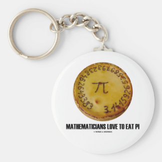 Mathematicians Love To Eat Pi (Pi / Pie Humor) Basic Round Button Keychain