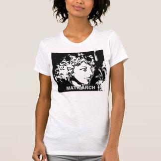 Matriarch, MATRIARCH T-Shirt