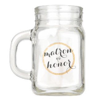 Matron of Honor Cup with Faux Gold Glitter Ring Mason Jar