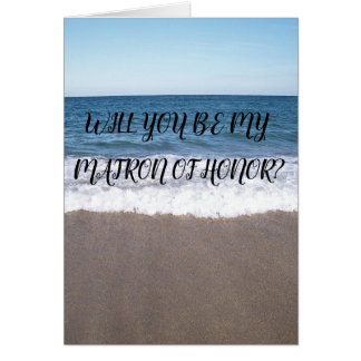 Matron Of Honor For Beach At The Ocean Wedding Card