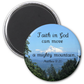 Matt:17:20 Faith in God can move a mighty mountain 2 Inch Round Magnet